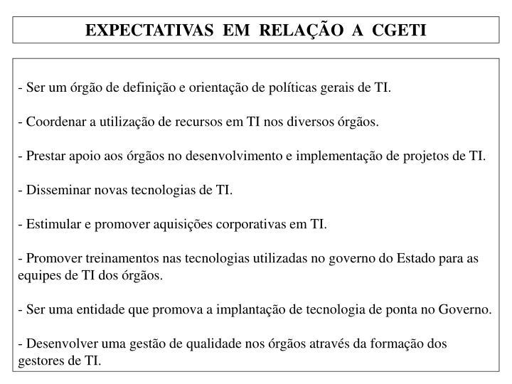 EXPECTATIVAS  EM  RELAÇÃO  A  CGETI