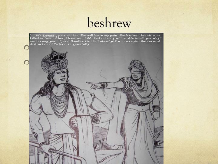 beshrew