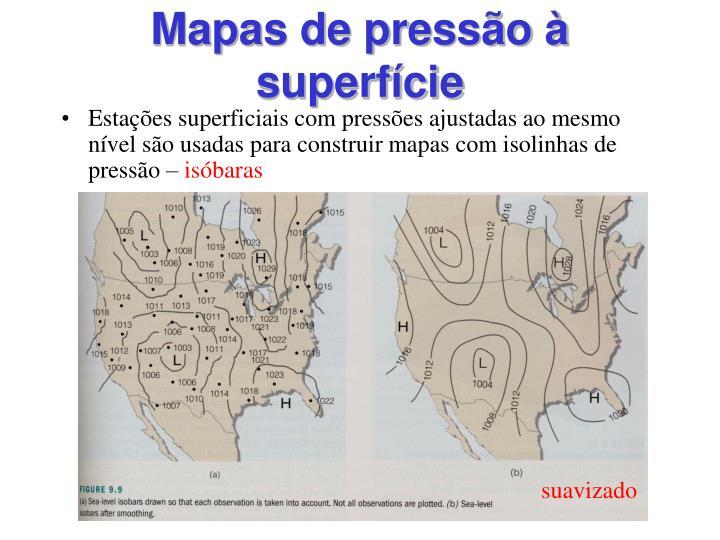 Mapas de pressão à superfície