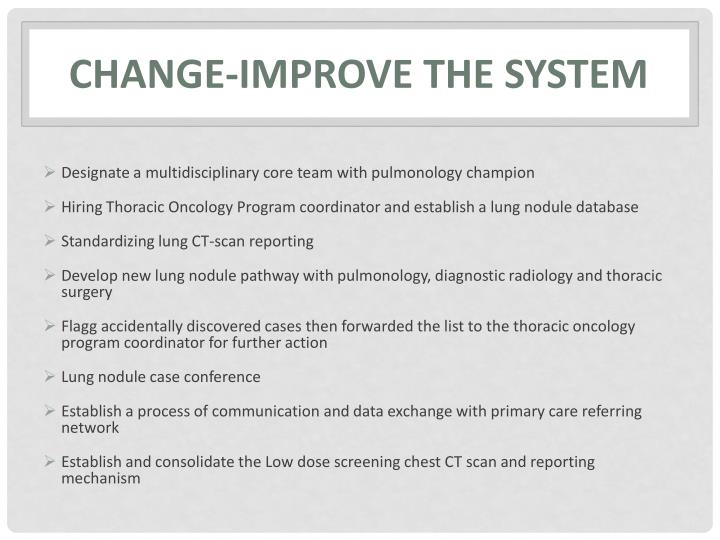Change-Improve the system