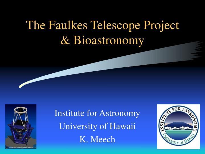 The faulkes telescope project bioastronomy