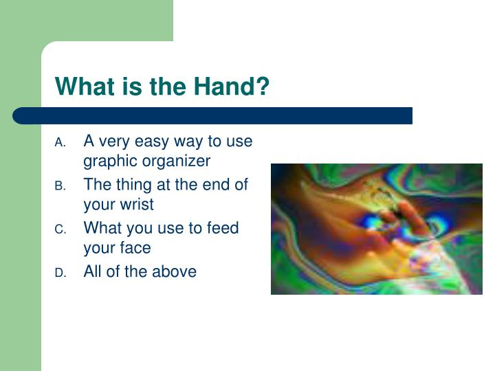 What is the Hand?