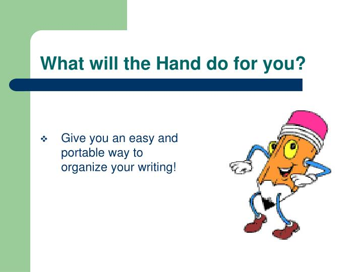 What will the Hand do for you?