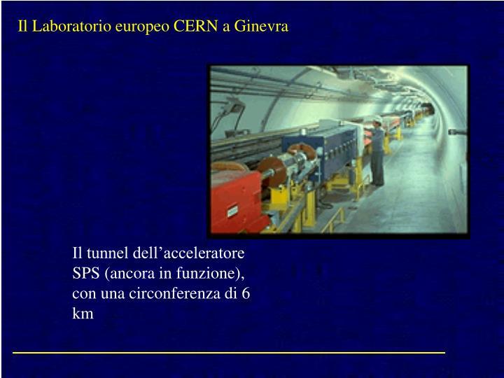 Il Laboratorio europeo CERN a Ginevra