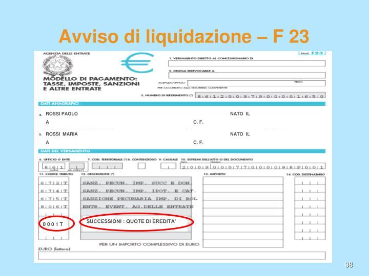 Avviso di liquidazione – F 23