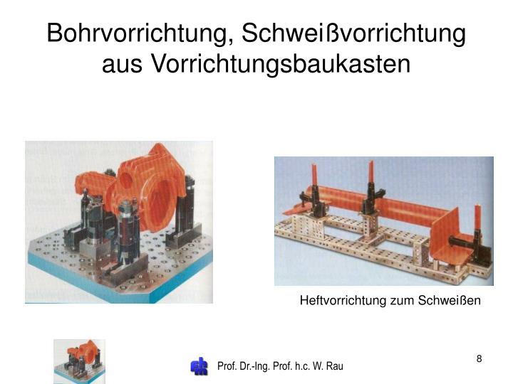 Bohrvorrichtung, Schweißvorrichtung aus Vorrichtungsbaukasten