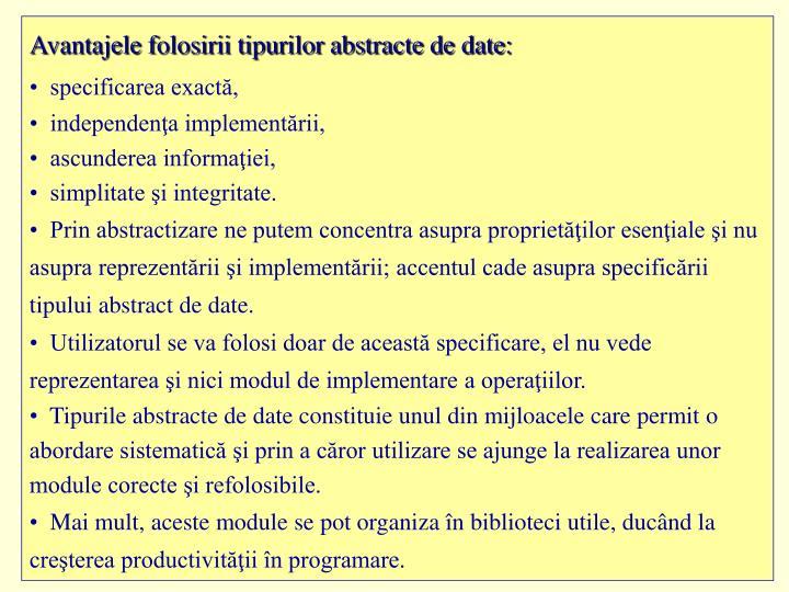 Avantajele folosirii tipurilor abstracte de date: