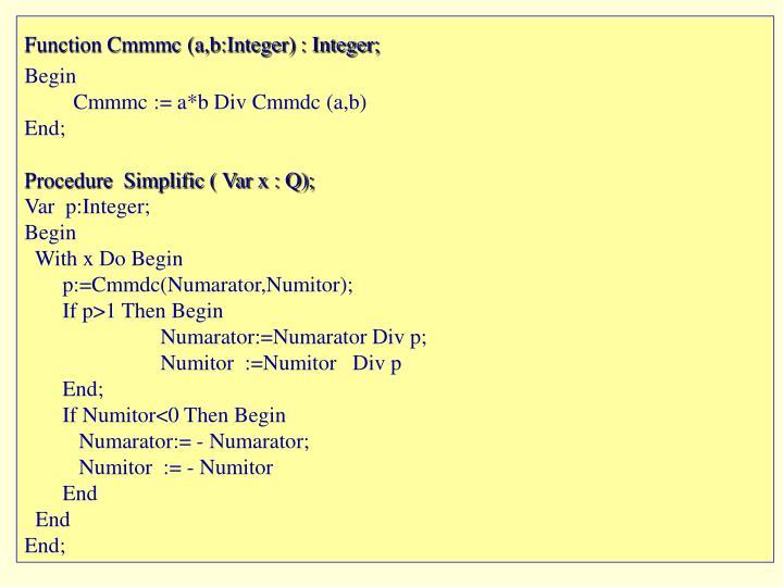 Function Cmmmc (a,b:Integer) : Integer;