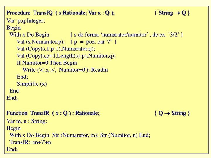 Procedure  TransfQ  ( s:Rationale; Var x : Q );		{ String