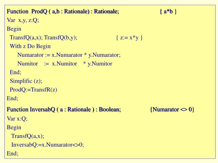Function  ProdQ ( a,b : Rationale) : Rationale;		{ a*b }