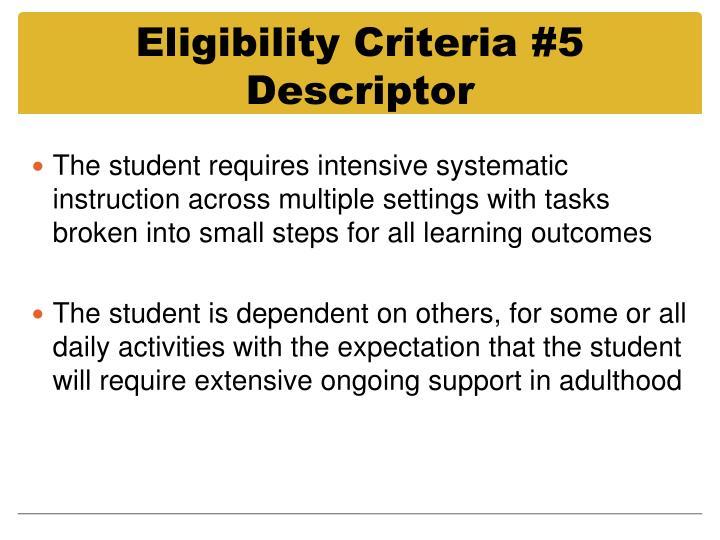 Eligibility Criteria #5 Descriptor
