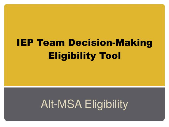 Iep team decision making eligibility tool