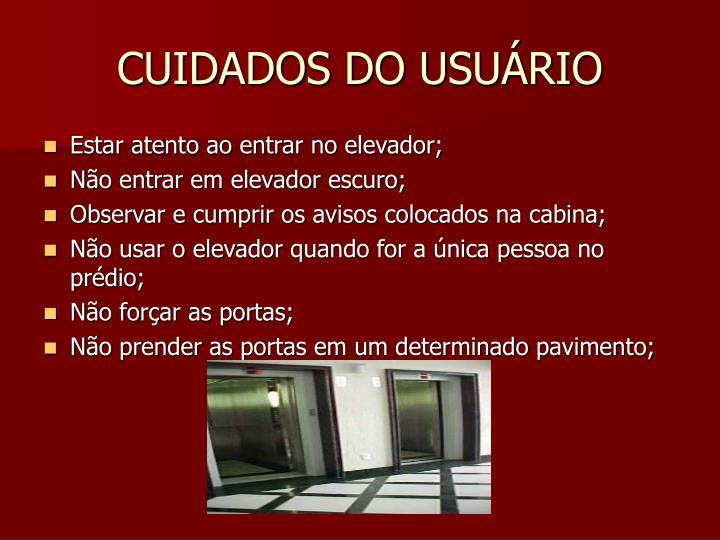 CUIDADOS DO USUÁRIO