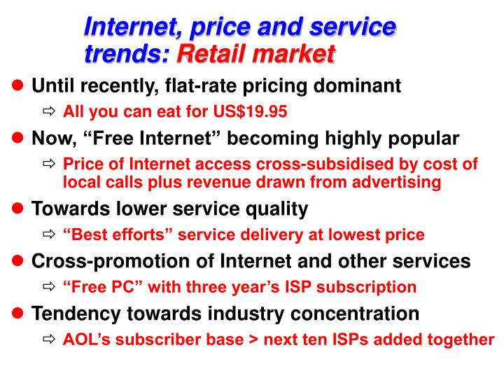 Internet, price and service trends: