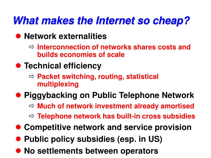 What makes the Internet so cheap?