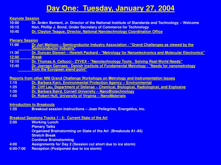 Day One:  Tuesday, January 27, 2004