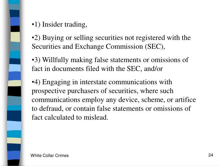 1) Insider trading,