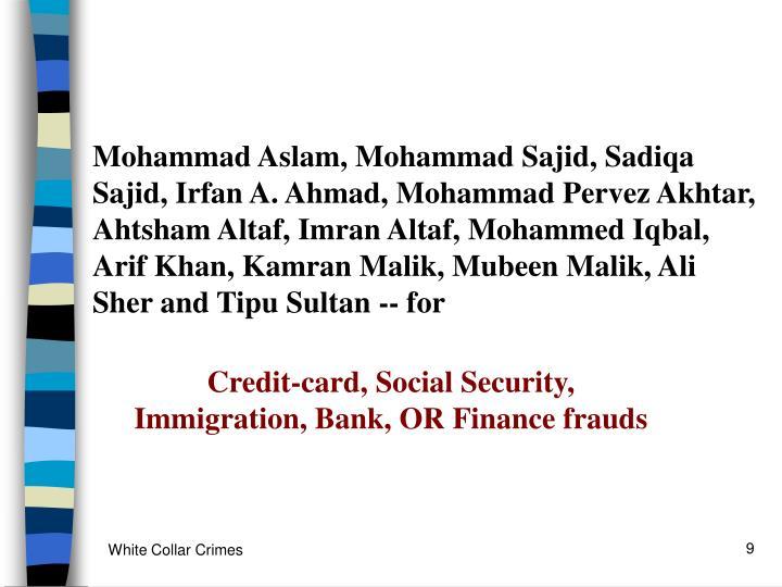 Mohammad Aslam, Mohammad Sajid, Sadiqa Sajid, Irfan A. Ahmad, Mohammad Pervez Akhtar, Ahtsham Altaf, Imran Altaf, Mohammed Iqbal, Arif Khan, Kamran Malik, Mubeen Malik, Ali Sher and Tipu Sultan -- for