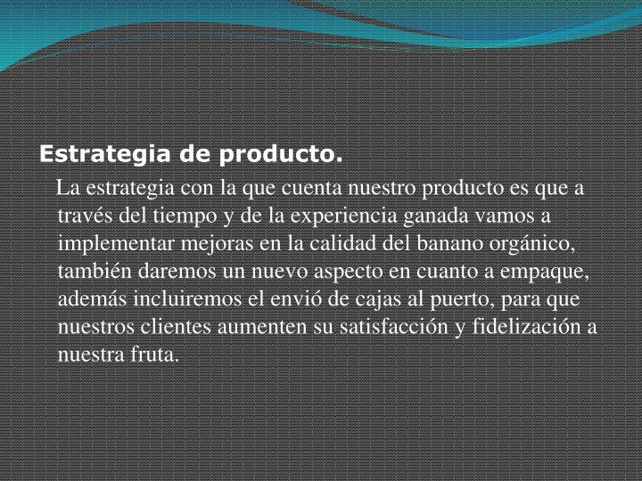 Estrategia de producto.