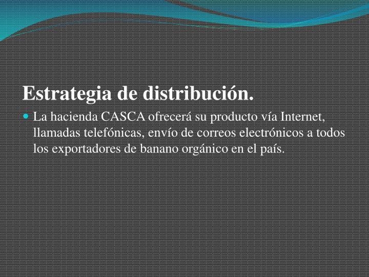 Estrategia de distribución.