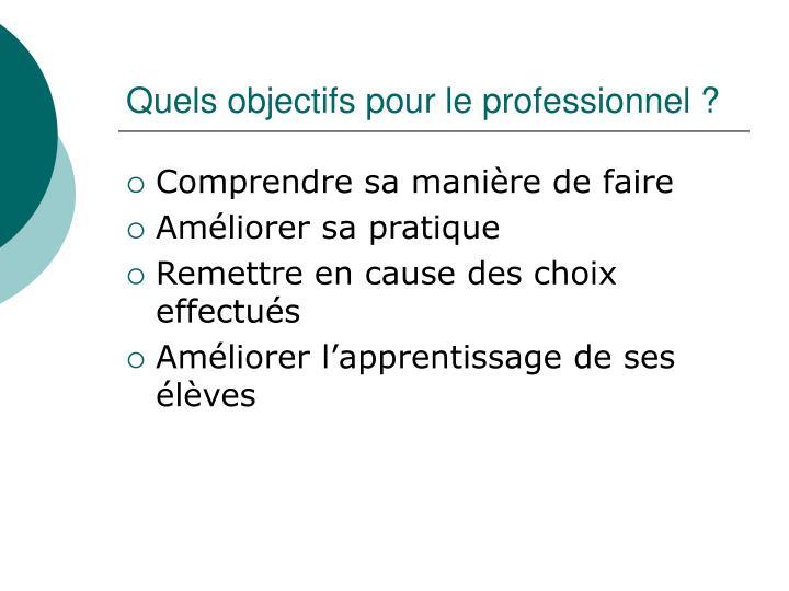 Quels objectifs pour le professionnel ?