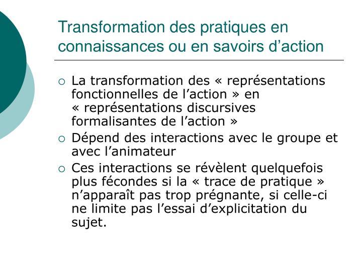 Transformation des pratiques en connaissances ou en savoirs d'action
