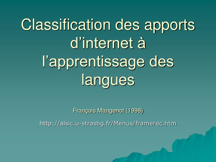 Classification des apports d internet l apprentissage des langues fran ois mangenot 1998