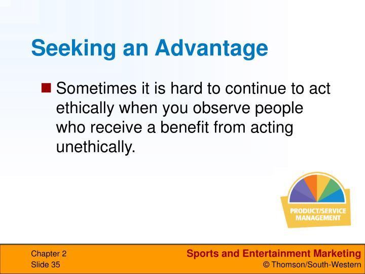 Seeking an Advantage
