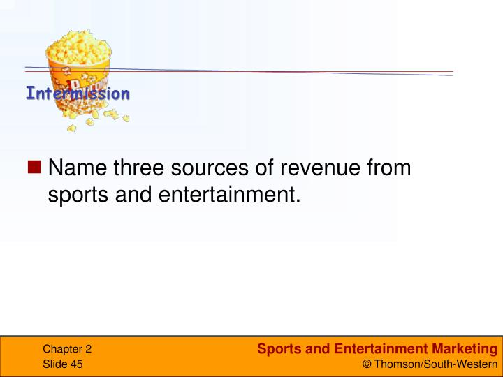 Name three sources of revenue from sports and entertainment.