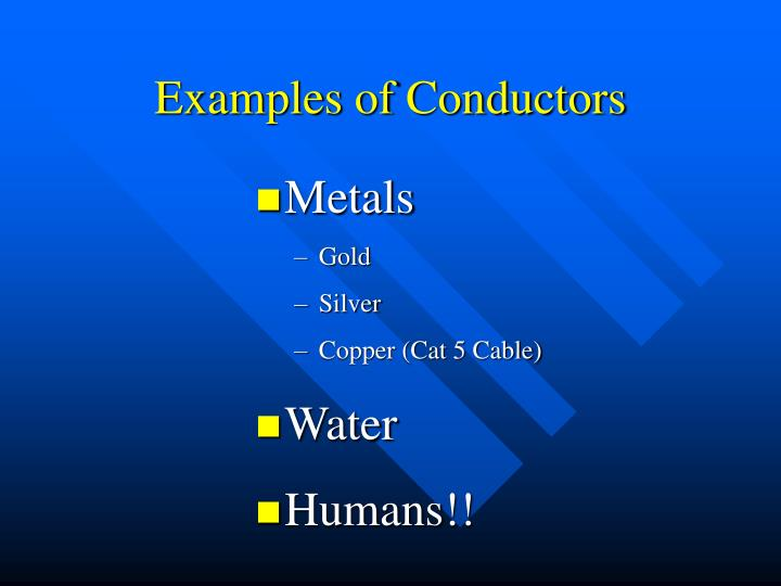 Examples of Conductors