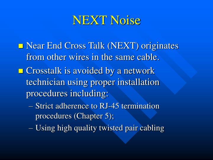 NEXT Noise