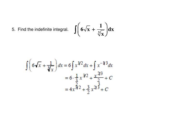 5.  Find the indefinite integral.