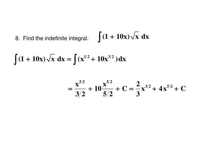 8.  Find the indefinite integral.