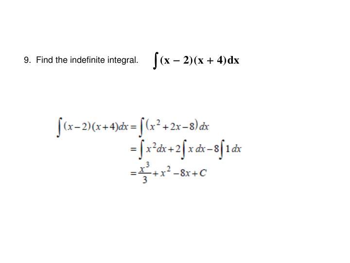 9.  Find the indefinite integral.