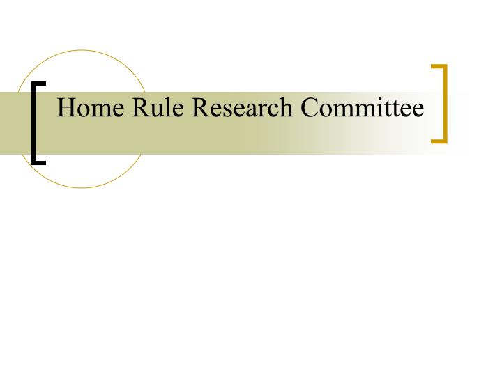 Home Rule Research Committee