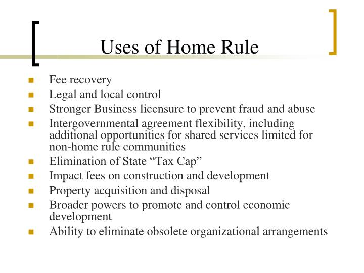 Uses of Home Rule