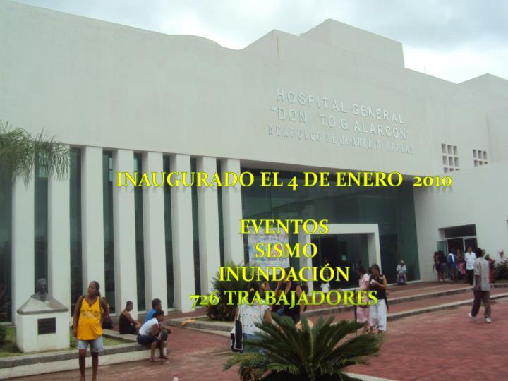 Inaugurado el 4 de enero  2010