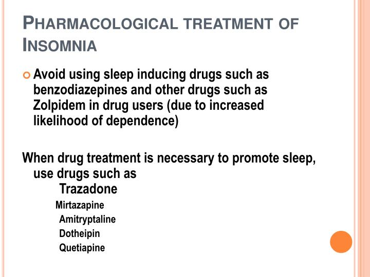 Pharmacological treatment of Insomnia