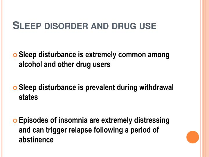 Sleep disorder and drug use
