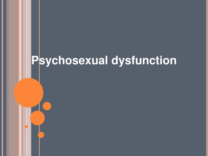 Psychosexual dysfunction