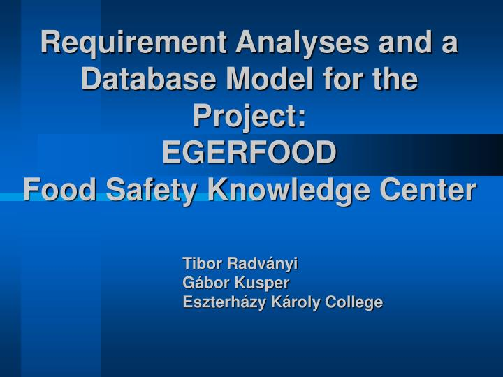 Requirement Analyses and a Database Model for the Project