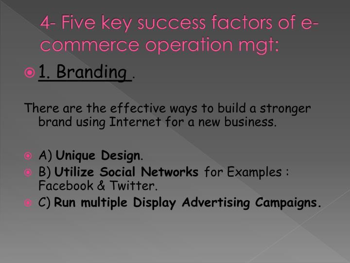 4- Five key success factors of e-commerce operation mgt:
