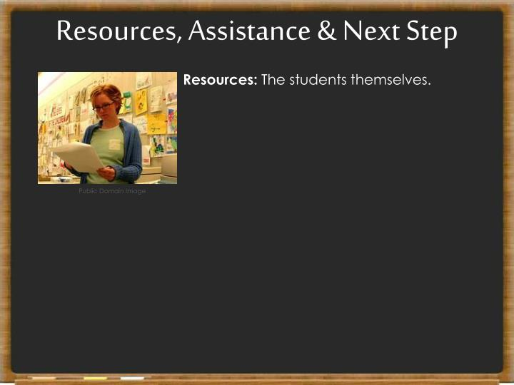 Resources, Assistance & Next Step