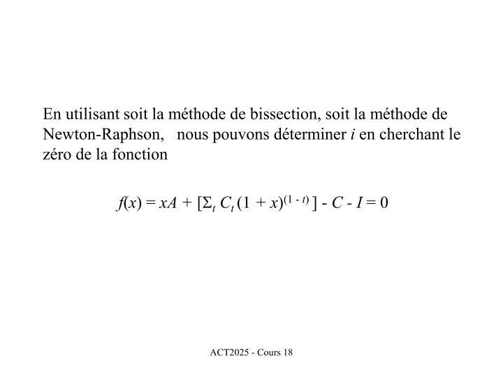 En utilisant soit la méthode de bissection, soit la méthode de Newton-Raphson,   nous pouvons déterminer