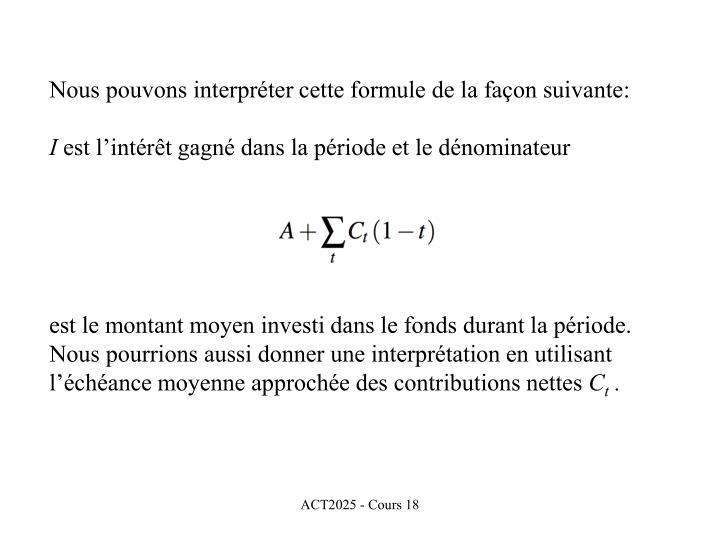 Nous pouvons interpréter cette formule de la façon suivante: