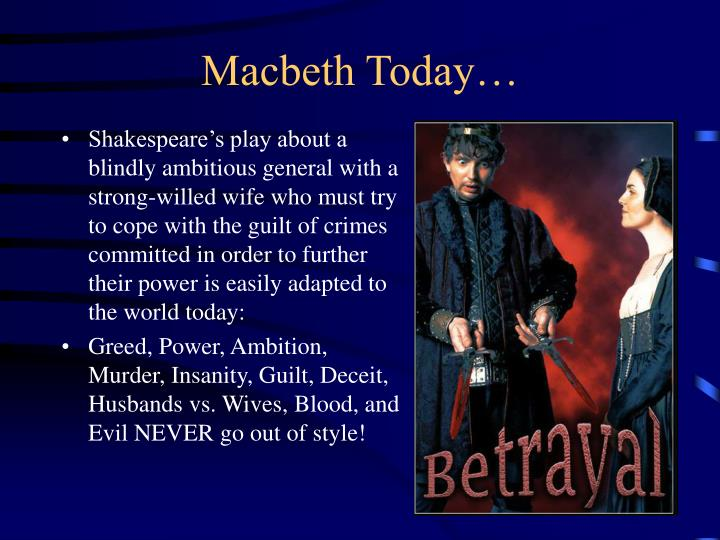 Macbeth Today…