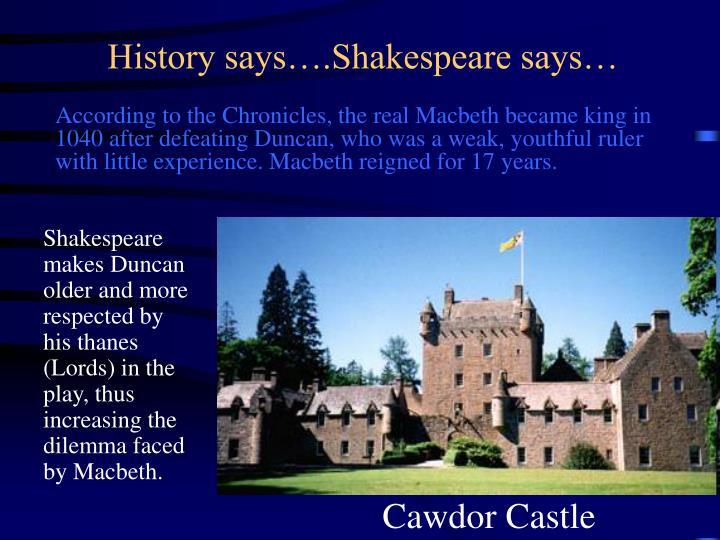 History says….Shakespeare says…