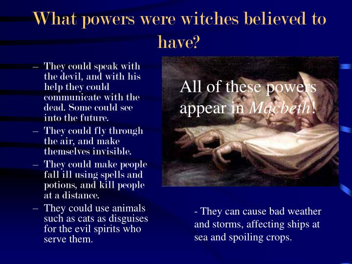 What powers were witches believed to have?