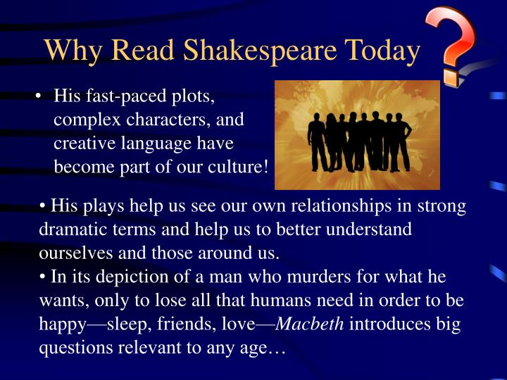Why Read Shakespeare Today
