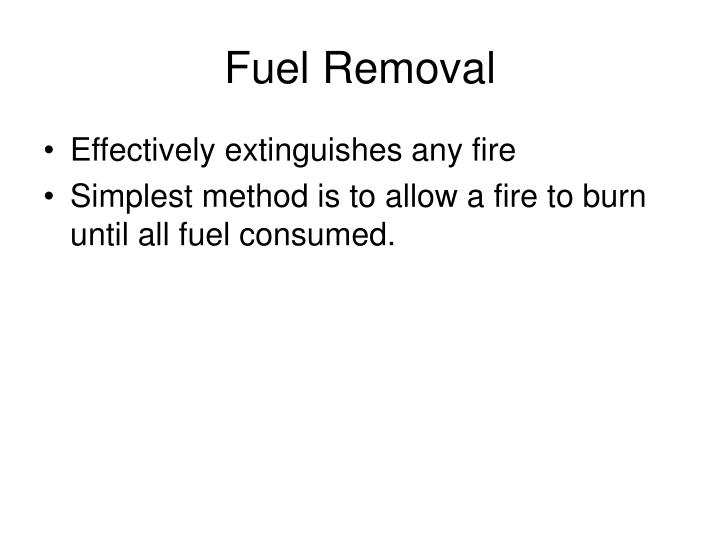 Fuel Removal
